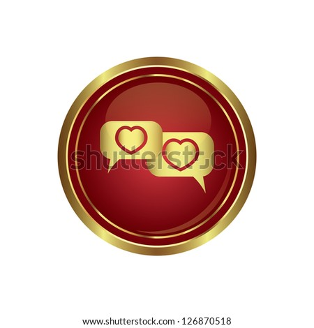 Speech bubbles with hearts icon on the red with gold round button. Vector illustration - stock vector