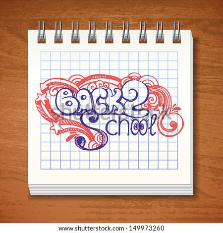 "Spiral square lined notebook in vector with sketch ""back 2 school"" - stock vector"