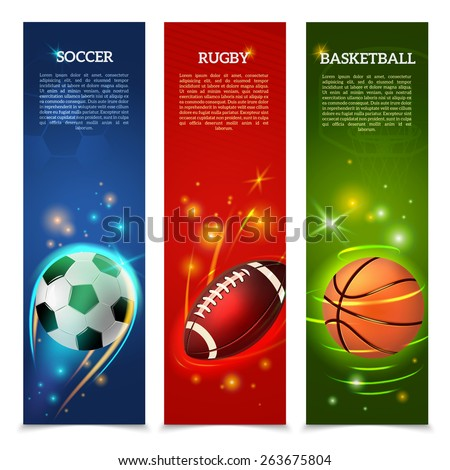 Sport vertical banners set with glowing soccer rugby and basketball balls isolated vector illustration - stock vector