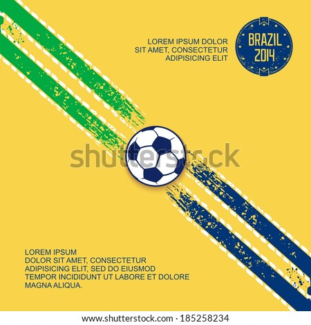 Sports grunge template with stripes on diagonal and soccer ball in center. Football in Brazil. Vector eps 10 - stock vector