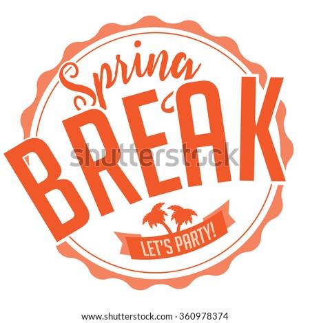 Spring Break stamp on white background. EPS 10 vector for greeting card, ad, promotion, poster, flier, blog, article, social media, marketing - stock vector