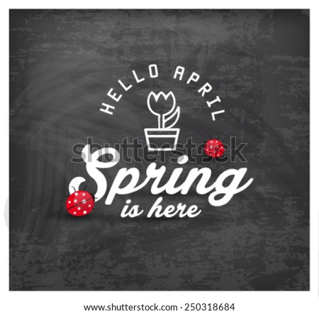 Spring is Here Typography Background on Chalkboard - stock vector