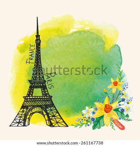Spring Paris  Card.Eiffel tower,watercolor Narcissus bouquet,stain,flowers.Hand drawn doodle sketchy,watercolor decor.Room for text.Vector background.For wedding,Valentines day,romantic design - stock vector