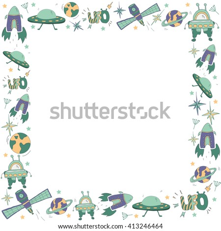 Square kids frame with space hand drawn symbols: UFO, flying saucer, rocket, robot, planets, stars. Pattern for boys - stock vector