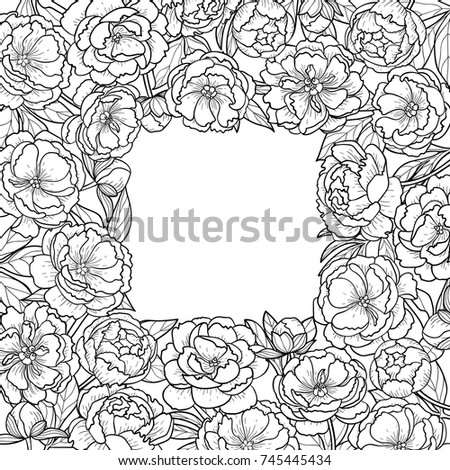 Squared Frame From Peony Flowers And Leaves Floral Romantic Black White Template With Nature