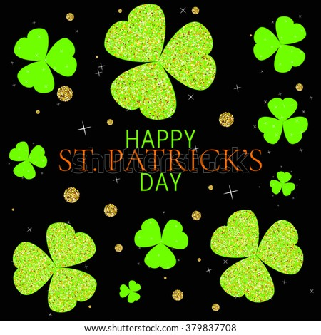 St. Patrick's Day background with sparkling shamrock leaves. Holiday vector illustration.