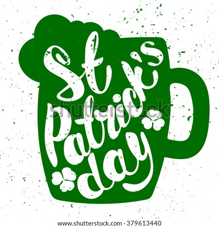 St. Patrick's Day greeting. Lettering St. Patrick's Day. Vector illustration. Mug of beer. shamrock - stock vector