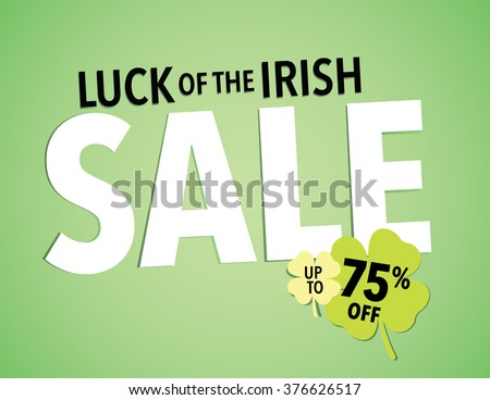 St. Patrick's Day Holiday Sale Sign - Save up to 75% off