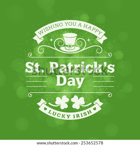 St. Patricks Day vintage holiday badge design. Vector design greetings card or poster with blurred green backdrop - stock vector