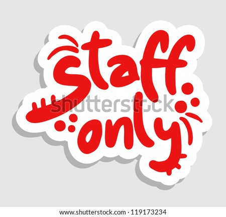 staff only stock images royalty free images vectors shutterstock