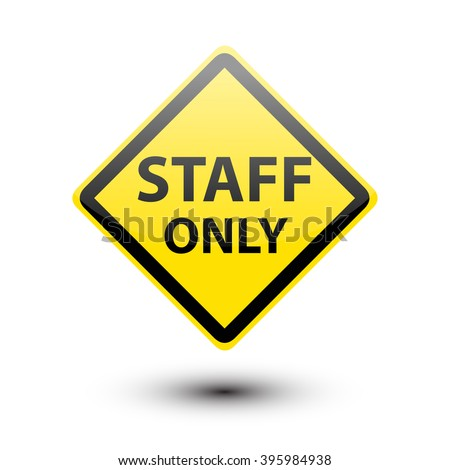 Staff only text on yellow sign isolated on a white