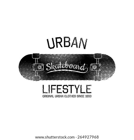 Stamp of urban lifestyle for typography. It is Vector graphics print for t-shirts with skateboard. - stock vector