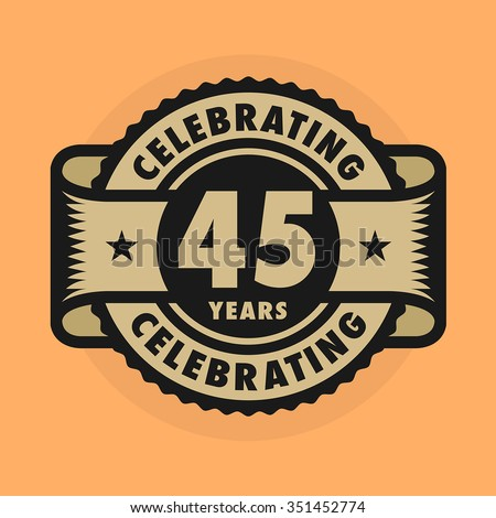Stamp or label with the text Celebrating 45 years anniversary, vector illustration - stock vector