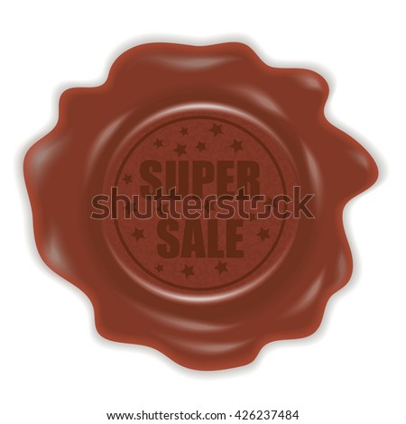 Stamp with a super sale sign. Wax seal. Vector illustration.