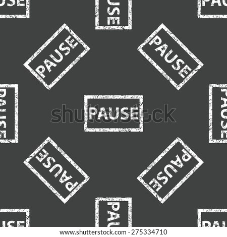 Stamp with text PAUSE repeated on grey background - stock vector
