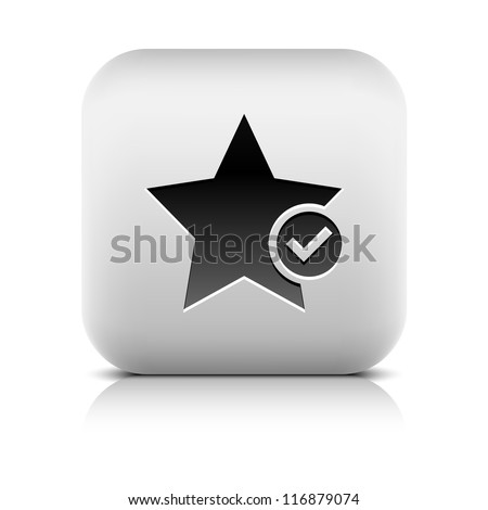 Star favorite sign web icon with check mark glyph. Series buttons stone style. Rounded square shape with black shadow and gray reflection on white background. Vector illustration design element 8 eps - stock vector