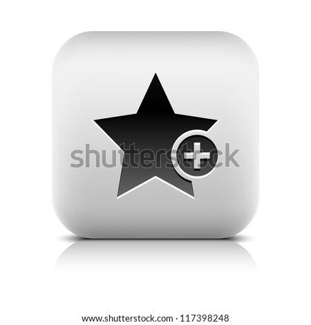 Star favorite sign web icon with plus glyph. Series buttons stone style. Rounded square shape with black shadow and gray reflection on white background. Vector illustration design element 8 eps - stock vector
