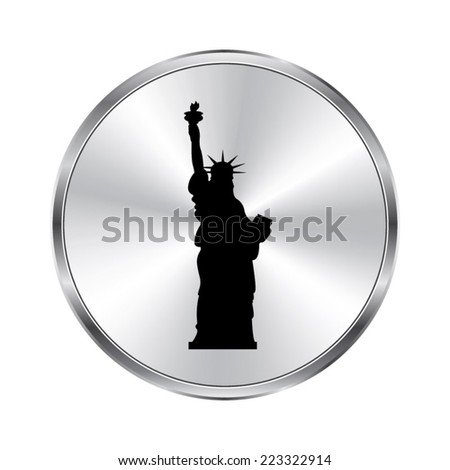 Statue Of Liberty icon - vector brushed metal button - stock vector