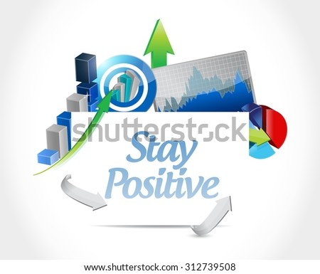 stay positive business graph sign illustration design graphic