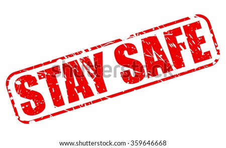 STAY SAFE red stamp text on white