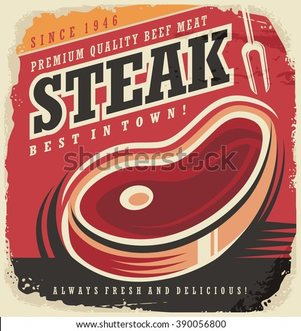 Steak house retro poster design concept. Creative vector sign design for restaurant or diner. Vintage ad with fresh piece of meat. Organic healthy food theme. Butcher shop. Butchery advertise. - stock vector