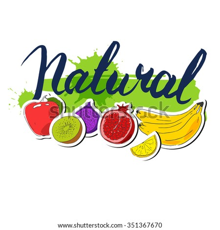 Stickers with fruits. Badge with healthy vegetarian food. Hand drawn vector background. Ink calligraphy. Hand drawn Lettering, Inscription. - stock vector