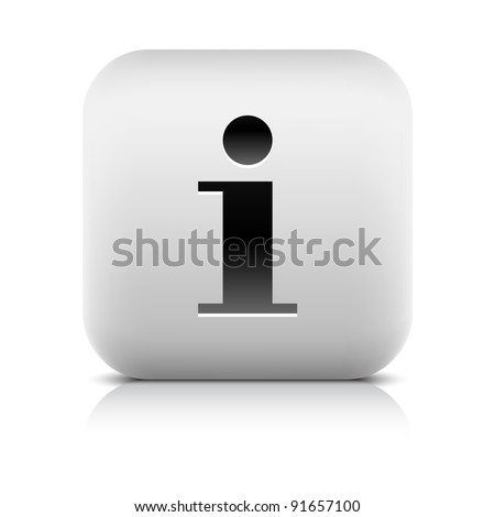 Stone web 2.0 button information symbol sign. White rounded square shape with black shadow and gray reflection on white background. This vector illustration created and saved in 8 eps - stock vector