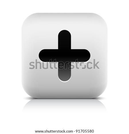 Stone web 2.0 button plus symbol sign. White rounded square shape with black shadow and gray reflection on white background. This vector illustration created and saved in 8 eps - stock vector