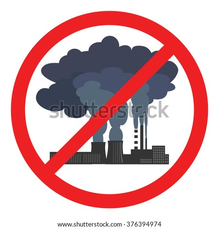 Stop air  pollution sign. Conceptual vector illustration showing the polluted smoke from a factory chimney over a city. Ecological disaster. City smog.  Toxic waste.  Environmental protection - stock vector