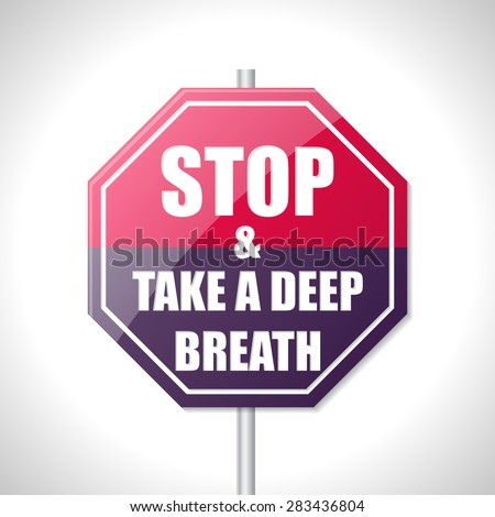 Stop and take a deep breath bicolor traffic sign on white - stock vector