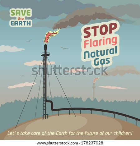 Stop flaring and venting natural gas - save the Earth. Eco poster - stock vector