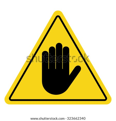 STOP! No entry. Hand sign on yellow background. Attention triangular stop icon. Hand symbol for prohibited activities. Vector illustration - you can simply change color and size - stock vector