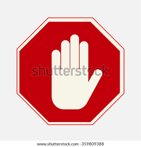 STOP! Red octagonal stop hand sign for prohibited activities. Vector illustration