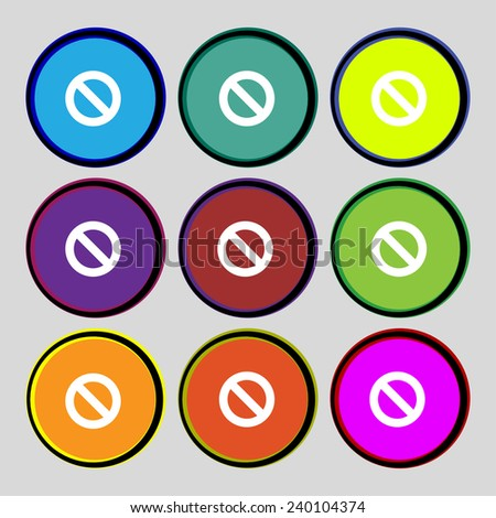 Stop sign icon. Prohibition symbol. No sign. Set colourful buttons Vector illustration