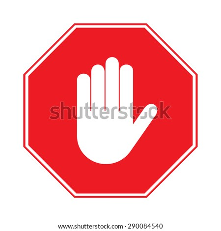 STOP sign! No entry. Hand sign isolated on white background. Red octagonal stop. Hand sign for prohibited activities. Stock vector illustration - you can simply change color and size