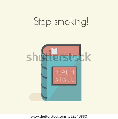 Stop smoking! Health bible with healthy lifestyle commandments and rules.