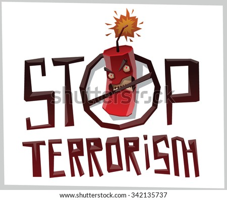 Stop Terrorism, Round emblem with angry evil bomb crossed by black line a letter O in word STOP, vector