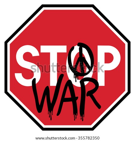Stop traffic sign with anti-war graffiti.