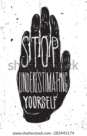Stop underestimating yourself. Vector illustration, quote, doodles, hand - stock vector