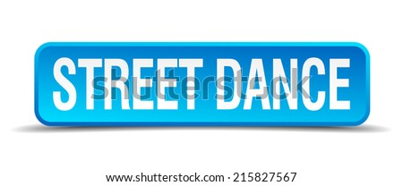Street dance blue 3d realistic square isolated button