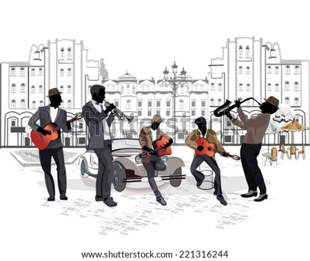 Street musicians with a saxophone, guitars, a trumpet on the background of a street cafe  - stock vector