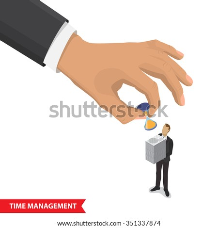 Stressful business man with too many stack of paper and big hand puts the hourglass to documents. Business concept in overload work and very busy. Time management concept isometric illustration. - stock vector