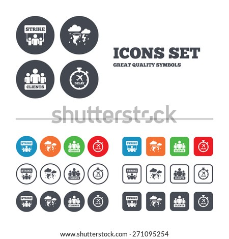 Strike icon. Storm bad weather and group of people signs. Delayed flight symbol. Web buttons set. Circles and squares templates. Vector - stock vector
