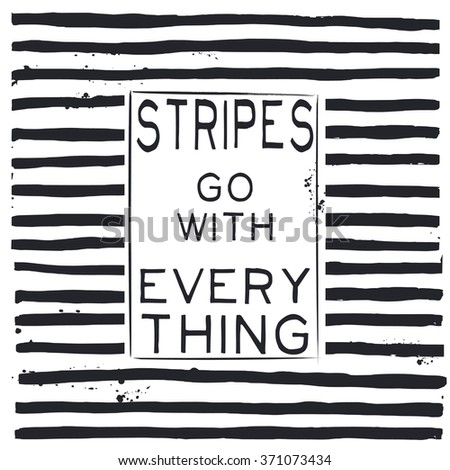 stripes go with everything, fashion quote design, t-shirt print - stock vector