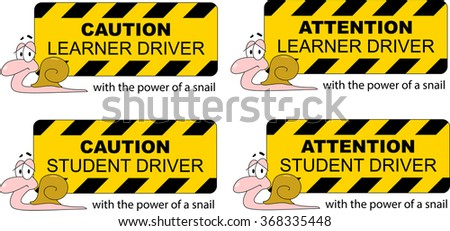 Student driver on board. Warning board that student driving slowly like a snail.