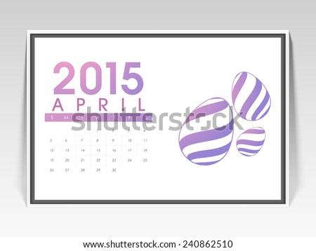 Stylish calendar page of April month 2015 with creative eggs for Easter. - stock vector