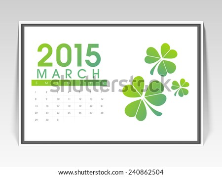 Stylish calendar page of March 2015 with clover leaves for St. Patrick's Day. - stock vector