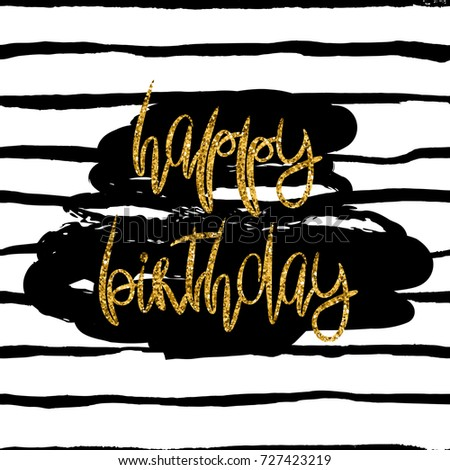 Stylish Happy Birthday Card Template Gold Glitter Phrase And Dark Paint Stain On Black