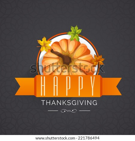 Stylish sticky design with glossy pumpkin, maple leaves and orange ribbon on grey background for Happy Thanksgiving Day celebrations.  - stock vector
