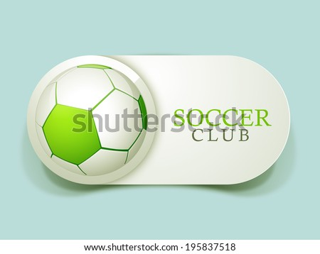 Stylish tag, label or sticker with shiny green soccer ball and stylish text Soccer Club on green background.  - stock vector